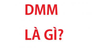 DMM là gì? Nghĩa của từ DMM