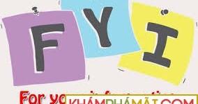Fyi là gì? viết tắt của từ nào?